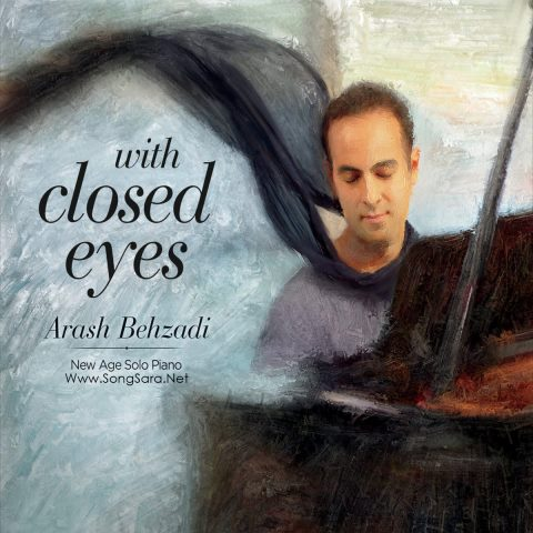Arash Behzadi - With Closed Eyes 2015