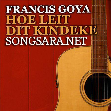 Francis Goya - Hoe Leit Dit Kindeke (2015)