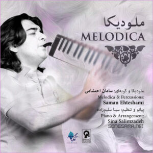 Saman Ehteshami - Melodica (2013)